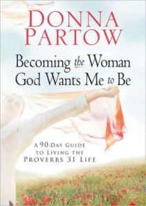 Donna Partow and her book, Becoming the Woman God Wants Me to Be, will encourage and inspire you as a homeschool wife and mother.
